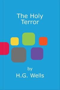 The Holy Terror (ebok) av H.G. Wells