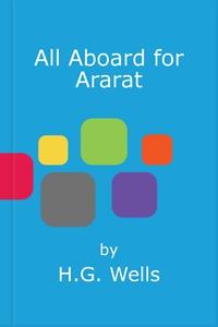 All Aboard for Ararat (ebok) av H.G. Wells