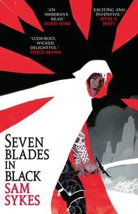 Seven Blades in Black (ebok) av Sam Sykes