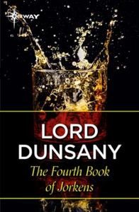 The Fourth Book of Jorkens (ebok) av Lord Dun
