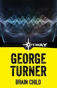 Brain Child (ebok) av George Turner