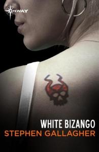 White Bizango (ebok) av Stephen Gallagher