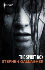 The Spirit Box (ebok) av Stephen Gallagher