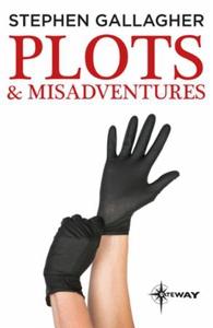 Plots and Misadventures (ebok) av Stephen Gal