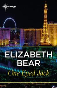 One Eyed Jack (ebok) av Elizabeth Bear