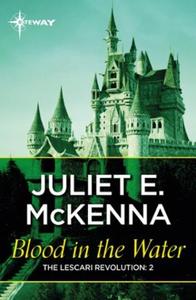 Blood in the Water (ebok) av Juliet McKenna