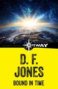 Bound in Time (ebok) av D. F. Jones