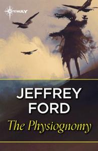 The Physiognomy (ebok) av Jeffrey Ford