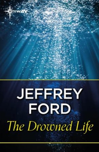 The Drowned Life (ebok) av Jeffrey Ford