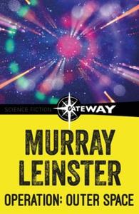 Operation: Outer Space (ebok) av Murray Leins