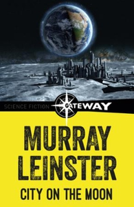 City on the Moon (ebok) av Murray Leinster