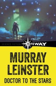 Doctor to the Stars (ebok) av Murray Leinster