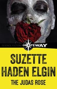 The Judas Rose (ebok) av Suzette Haden Elgin