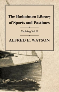The Badminton Library of Sports and Pastimes -