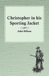 Christopher in his Sporting Jacket (e-bok) av W