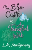 The Blue Castle and A Tangled Web