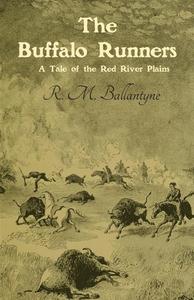 The Buffalo Runners (e-bok) av R. M. Ballantyne