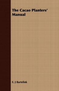 The Cacao Planters' Manual (e-bok) av E. J. Bar