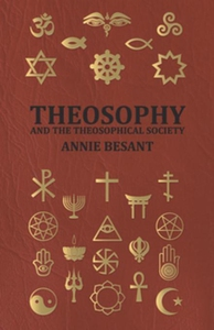 Theosophy and the Theosophical Society (e-bok)