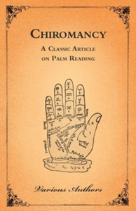 The Occult Sciences - Chiromancy Or Palm Readin