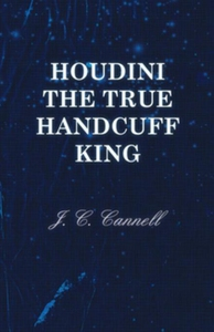 Houdini the True Handcuff King (e-bok) av J. C.