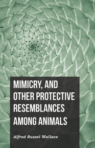 Mimicry, and Other Protective Resemblances Amon