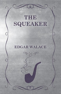 The Squeaker (e-bok) av Edgar Wallace