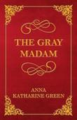 The Gray Madam