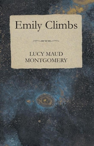 Emily Climbs (e-bok) av L. M. Montgomery, Lucy