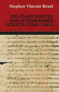 We Stand United and other Radio Scripts (1940-1
