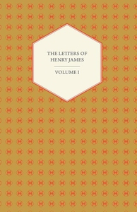 The Letters of Henry James - Volume I (e-bok) a