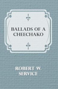 Ballads of a Cheechako (e-bok) av Robert W. Ser