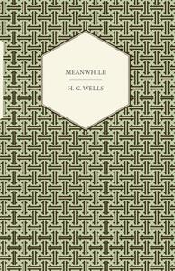 Meanwhile (e-bok) av H. G. Wells