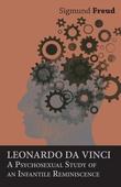 Leonardo da Vinci - A Psychosexual Study of an Infantile Reminiscence