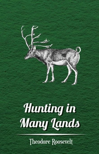 "Hunting in Many Lands â€"" The Book of the Boone"