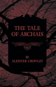 The Tale Of Archais (e-bok) av Aleister Crowley