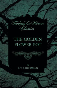 The Golden Flower Pot (Fantasy and Horror Class