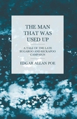 The Man that was Used Up - A Tale of the Late Bugaboo and Kickapoo Campaign