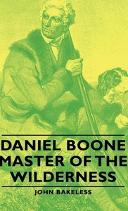 Daniel Boone - Master Of The Wilderness (e-bok)