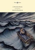 A Wonder Book - Illustrated by Arthur Rackham