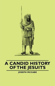 A Candid History of the Jesuits (e-bok) av Jose