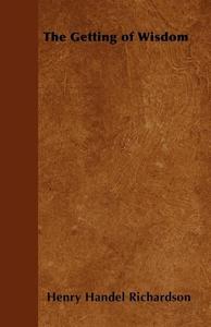 The Getting of Wisdom (e-bok) av Henry Handel R
