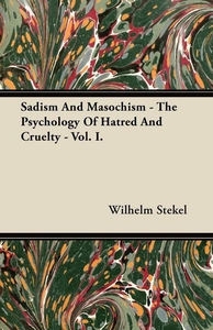 Sadism And Masochism - The Psychology Of Hatred