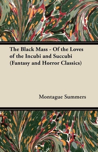 The Black Mass - Of the Loves of the Incubi and