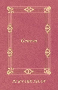 Geneva (e-bok) av Bernard Shaw