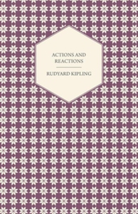 Actions And Reactions (e-bok) av Rudyard Kiplin