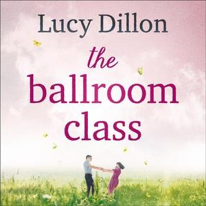The Ballroom Class (lydbok) av Lucy Dillon, U