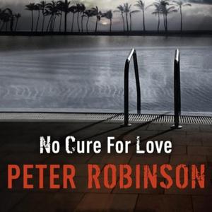 No Cure For Love (lydbok) av Peter Robinson