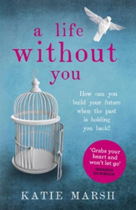 A Life Without You: a gripping and emotional