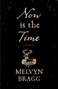 Now is the Time (ebok) av Melvyn Bragg